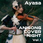 [Album] Ayasa – ANISONG COVER NIGHT Vol.1 (2019.08.01/MP3+Hi-Res FLAC/RAR)
