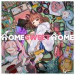 [Single] Neko Hacker – Home Sweet Home feat. KMNZ LIZ (2019.04.10/MP3/RAR)