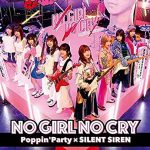 [Album] Poppin'PartyxSILENT SIREN – NO GIRL NO CRY (2019.07.31/MP3/RAR)
