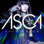 [Single] ASCA – RUST 雲雀 光芒 (2019.09.04/AAC/RAR)