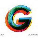 [Album] GLAY – NO DEMOCRACY (2019.10.02/MP3+Flac/RAR)