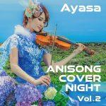 [Album] Ayasa – ANISON COVER NIGHT Vol.2 (2019.10.02/FLAC 24bit Lossless + MP3/RAR)