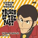 [Album] LUPIN THE THIRD ~PRISON OF THE PAST~ (2019.10.23/MP3/RAR)