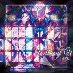 [Album] AZKi – Without U (2019.11.12/MP3/RAR)