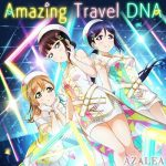 [Album] Love Live! School Idol Festival: AZALEA – Amazing Travel DNA (2019.12.11/MP3/RAR)