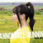 [Album] Nana Mizuki – CANNONBALL RUNNING (2019.12.11/MP3/RAR)