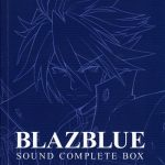 [Album] BlazBlue SOUND COMPLETE BOX (2019.11.20/MP3/RAR)
