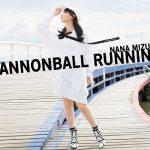 [Album] 水樹奈々 (Nana Mizuki) – CANNONBALL RUNNING (2019.12.11/MP3+FLAC/RAR)
