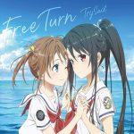 [Single] TrySail – Free Turn Haifuri the Movie Theme Song (2020.01.22/MP3/RAR)