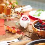 [Album] Relaxing Piano Crew – Autumn Cafe -Jazz Piano- (2019.10.16/FLAC 24bit Lossless /RAR)