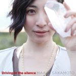 [Album] 坂本真綾 (Maaya Sakamoto) – Driving in the silence (2011.11.09/FLAC 24bit Lossless /RAR)