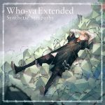 [Single] Who-ya Extended – Synthetic Sympathy (2020.03.09/MP3/RAR)