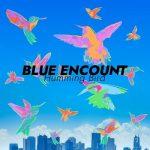 [Single] BLUE ENCOUNT – ハミングバード (2020.04.08/MP3/RAR)