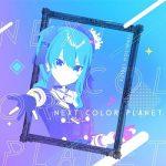 [Single] 星街すいせい (Hoshimachi Suisei) – NEXT COLOR PLANET (2020.03.22/FLAC + AAC/RAR)