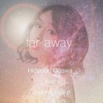 [Single] Hidenori Ogawa – far away. feat. Joanna Koike [short mix] (2020.03.07/FLAC + AAC/RAR)