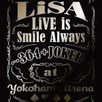 [Album] Lisa – LiVE is Smile Always ~364+JOKER~ at YOKOHAMA ARENA (2020.03.04/CD FLAC/RAR)
