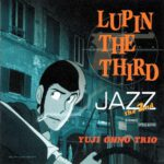 [Album] Yuji Ohno Trio (大野雄二) – Lupin the Third Jazz the 2nd (2000.05.24/FLAC 24bit Lossless /RAR)