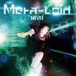 [Album] ミユ – Meta-Loid (2020.04.22/MP3/RAR)