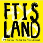 [Album] FTISLAND – 10th Anniversary ALL TIME BEST/ Yellow (2020.05.20/MP3/RAR)