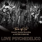 """[Single] LOVE PSYCHEDELICO – """"TWO OF US"""" Acoustic Session Recording at VICTOR STUDIO 302 (2019.04.24/FLAC 24bit Lossless/RAR)"""