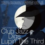 [Album] VA – クラブ・ジャズ・ディグス・ルパン三世 (Club Jazz Digs Lupin The Third) (2010.03.10/FLAC 24bit Lossless /RAR)
