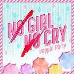 [Single] BanG Dream! – NO GIRL NO CRY (Poppin'Party Ver.) (2019.04.19/FLAC 24bit Lossless + MP3/RAR)