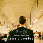 [Single] Rie fu – Kiss U Goodbye (Classics London Sessions) (2020.06.04/MP3/RAR)