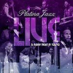 [Album] Platina Jazz – Live – A Friday Night in Tokyo (2020.05.29/MP3/RAR)