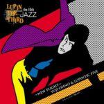 [Album] 大野雄二 (Yuji Ohno) & Lupintic Five – LUPIN THE THIRD 「JAZZ」 the 10th 〜New Flight〜 (2006.04.26/FLAC 24bit Lossless /RAR)