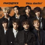 [Single] FANTASTICS from EXILE TRIBE – Hey, darlin' (2020.04.01/FLAC + MP3/RAR)