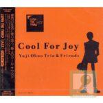 "[Album] Yuji Ohno Trio (大野雄二) & Friends – LUPIN THE THIRD ""JAZZ"" Cool For Joy (2005.02.23/FLAC 24bit Lossless /RAR)"