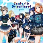 [Album] Love Live!: Aqours – Fantastic Departure! (2020.07.22/MP3/RAR)
