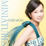 [Album] 三浦友理枝 (Yurie Miura) – Miniatures (2014.04.30/MP3/RAR)