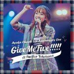 [Album] 大橋彩香 5th Anniversary Live ~ Give Me Five!!!!! ~ at PACIFICO YOKOHAMA (2020.07.08/MP3/RAR)