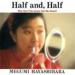 [Album] 林原めぐみ (Megumi Hayashibara) – Half and, Half (1991.03.21/MP3/RAR)
