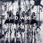 [Album] Flower – THIS IS Flower THIS IS BEST (2016.09.14/FLAC + MP3/RAR)