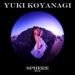 [Album] 小柳ゆき (Yuki Koyanagi) – SPHERE〜球宇宙〜 (2020.07.01/FLAC + MP3/RAR)