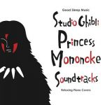 [Album] Good Sleep Music: Studio Ghibli Princess Mononoke Soundtracks: Relaxing Piano Covers (2019.06.25/MP3/RAR)