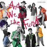 [Album] FLYING KIDS – そしてボクら、ファンキーになった (2020.08.05/FLAC + MP3/RAR)