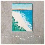 [Single] Miyuu – summer together (2020.07.23/FLAC + AAC/RAR)