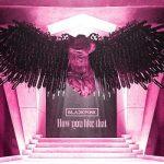 [Single] BLACKPINK – How You Like That (2020.06.26/FLAC 24bit Lossless/RAR)