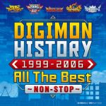 [Single] V.A. – DIGIMON HISTORY 1999-2006 All The Best〜NON-STOP〜 (2020.08.01/FLAC + MP3/RAR)
