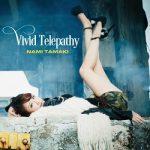 [Single] 玉置成実 (Nami Tamaki) – Vivid Telepathy (2014.11.19/FLAC + MP3/RAR)