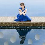 [Album] 石原夏織 (Kaori Ishihara) – Water Drop (2020.08.05/FLAC + MP3/RAR)