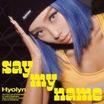 [Single] Hyolyn (효린) – SAY MY NAME (2020.08.19/FLAC + MP3/RAR)
