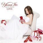 [Album] 伊藤由奈 (Yuna Ito) – LOVE ~Singles Best 2005-2010~ (2010.12.08/FLAC + MP3/RAR)