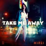 [Album] 當山みれい – Take Me Away (2020.01.30/FLAC + MP3/RAR)