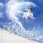 [Album] 元気ロケッツ – GENKI ROCKETS II -No border between us- (2011.09.07/FLAC + MP3/RAR)