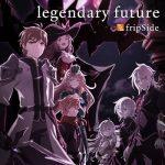 [Single] fripSide – legendary future (2020.10.10/FLAC + MP3/RAR)