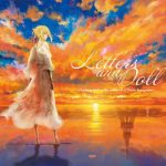 [Album] Letters and Doll ~Looking back on the memories of Violet Evergarden~ (2020.10.21/FLAC 24bit/RAR)